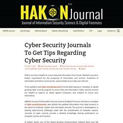 Cyber Security Journals To Get Tips Regarding Cyber Security