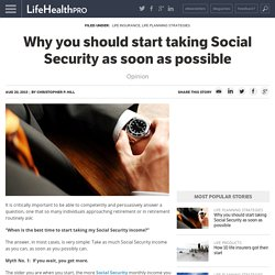 Why you should start taking Social Security as soon as possible