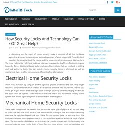 How Security Locks And Technology Can Be Of Great Help?