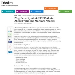 iYogi Security Alert: FFIEC Alerts About Fraud and Malware Attacks!