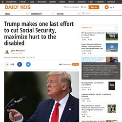 Trump makes one last effort to cut Social Security, maximize hurt to the disabled