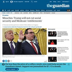 Mnuchin: Trump will not cut social security and Medicare 'entitlements'