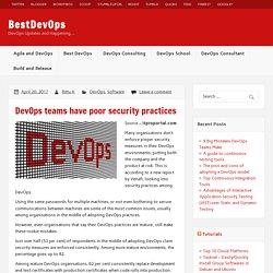 DevOps teams have poor security practices – BestDevOps
