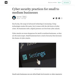 Cyber security practices for small to medium businesses