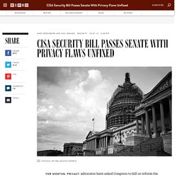 CISA Security Bill Passes Senate With Privacy Flaws Unfixed