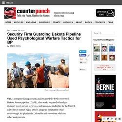 Security Firm Guarding Dakota Pipeline Used Psychological Warfare Tactics for BP
