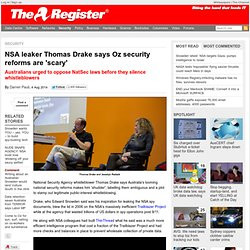 NSA leaker Thomas Drake says Oz security reforms are 'scary'