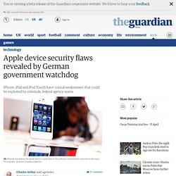 Apple device security flaws revealed by German watchdog | Technology | guardian.co.uk (Build 20110615151330)