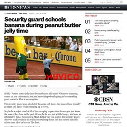 Security guard schools banana during peanut butter jelly time - The Feed