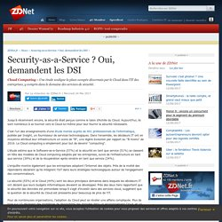 Security-as-a-Service ? Oui, demandent les DSI - ZDNet