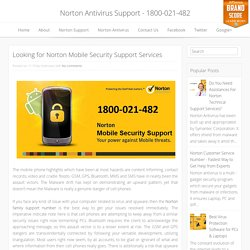Looking for Norton Mobile Security Support Services ~ Norton Antivirus Support - 1800-021-482