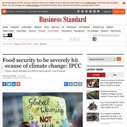 Food security to be severely hit because of climate change: IPCC