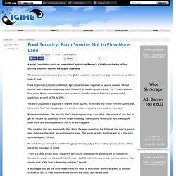 Food Security: Farm Smarter Not to Plow More Land