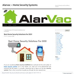 Best Home Security Solutions For 2021