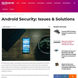 Android Security: Issues & Solutions