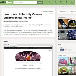 How to Watch Security Camera Streams on the Internet