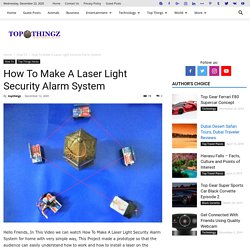 How To Make A Laser Light Security Alarm System - TopThingz