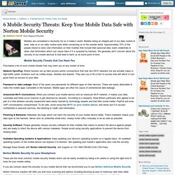 6 Mobile Security Threats: Keep Your Mobile Data Safe with Norton Mobile Security
