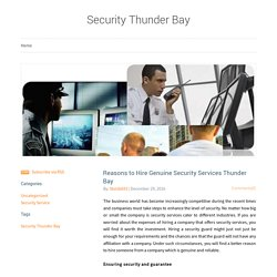 Reasons to Hire Genuine Security Services Thunder Bay