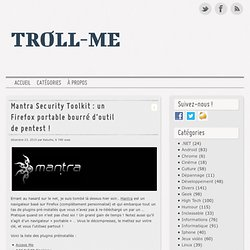 Mantra Security Toolkit : un Firefox portable bourré d'outil de pentest !