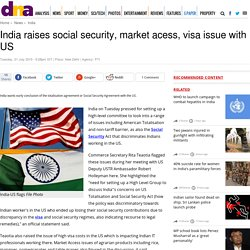 India raises social security, market acess, visa issue with US