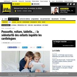 Poussette, voiture, tablette... : la sédentarité des enfants inquiète les cardiologues
