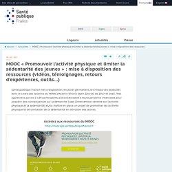 Santé publique France - MOOC « Promouvoir l'activité physique et limiter la sédentarité des jeunes » : mise à disposition des ressources (vidéos, témoignages, retours d'expériences, outils…)