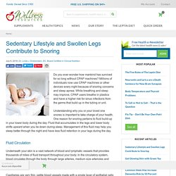 Sedentary Lifestyle and Swollen Legs Contribute to Snoring