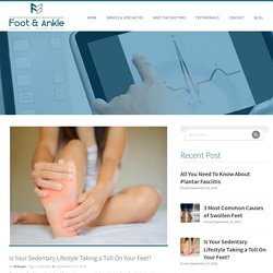 Is Your Sedentary Lifestyle Taking a Toll On Your Feet?