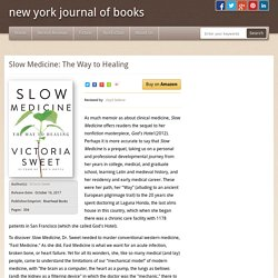 a book review by Lloyd Sederer: Slow Medicine: The Way to Healing