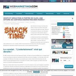 Vente et séduction à portée de clics, une affaire de contenus marketing bien rodés !