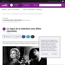 Le règne de la séduction avec Gilles Lipovetsky