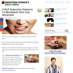 3 NLP Seduction Patterns To Mindwash Girls Into Attraction