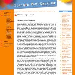 Séductions : du jeu à l'emprise - François Paul-Cavallier