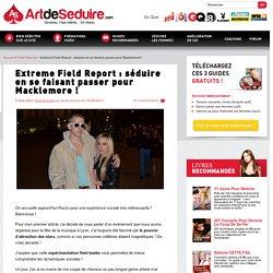 Séduire comme Macklemore… Extreme Field Report