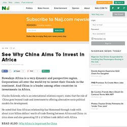 See Why China Aims To Invest In Africa