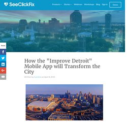 "How the ""Improve Detroit"" Mobile App will Transform the City"