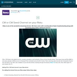 CW or CW Seed Channel on your Roku