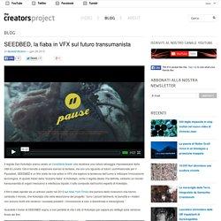 SEEDBED, la fiaba in VFX sul futuro transumanista