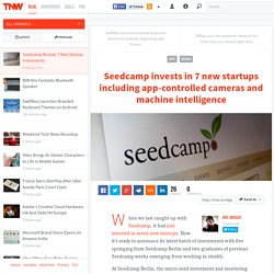Seedcamp Reveals 7 New Startup Investments