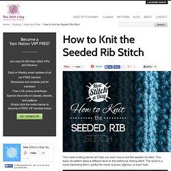 How to Knit the Seeded Rib Stitch - NewStitchaDay