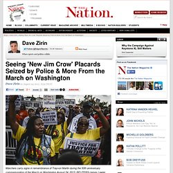 Seeing 'New Jim Crow' Placards Seized by Police & More From the March on Washington