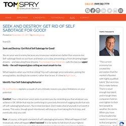 Seek and Destroy: Get Rid of Self Sabotage for Good!