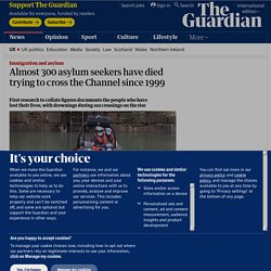 Almost 300 asylum seekers have died trying to cross the Channel since 1999
