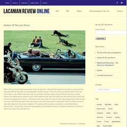 Seekers Of The Lost Pieces – The Lacanian Review