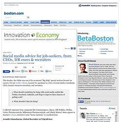 Social media advice for job-seekers, from CEOs, HR execs & recruiters - Innovation Economy