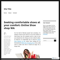 Seeking comfortable shoes at your comfort: Online Shoe shop WA – Site Title