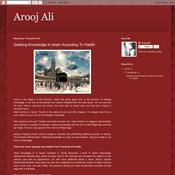 Arooj Ali : Seeking Knowledge In Islam According To Hadith