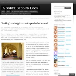 """Seeking knowledge"": a cure for patriarchal abuses? « A Sober Second Look"
