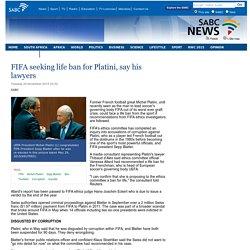 FIFA seeking life ban for Platini, say his lawyers:Tuesday 24 November 2015